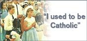 Used to be Catholic