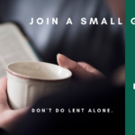 Join Us: Lenten Small Groups are Gathering